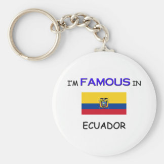 I'm Famous In ECUADOR Key Ring