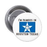I'm Famous In Houston Texas 6 Cm Round Badge
