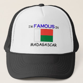I'm Famous In MADAGASCAR Trucker Hat
