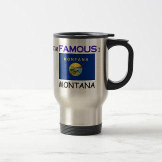 I'm Famous In MONTANA Mugs