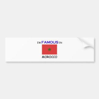 I'm Famous In MOROCCO Car Bumper Sticker