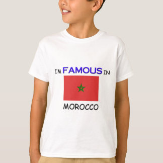 I'm Famous In MOROCCO T-Shirt