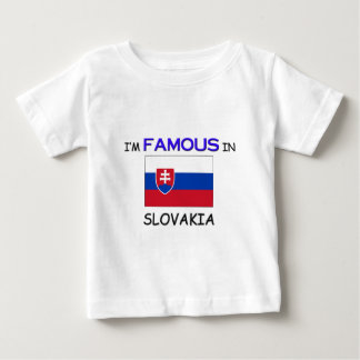 I'm Famous In SLOVAKIA Baby T-Shirt