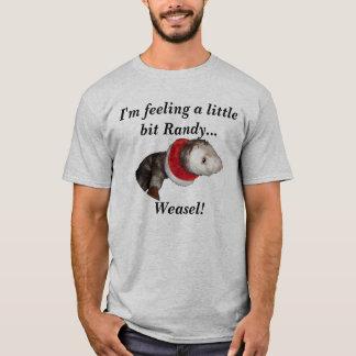 I'm feeling a little bit Randy..... T-Shirt