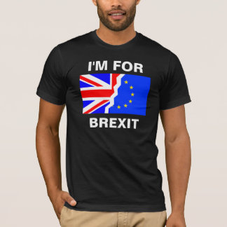 I'M FOR BREXIT T-Shirt
