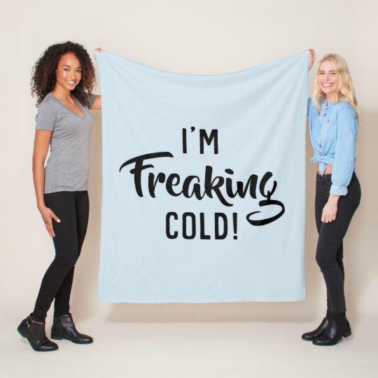 I'm Freaking Cold blanket