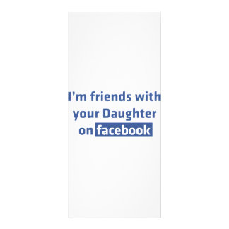 I'm friends with your daughter on facebook custom rack card