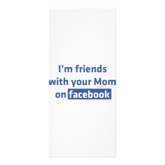 I'm friends with your Mom on facebook Custom Rack Card