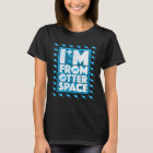 I'm From Otter Space - Funny Otter Design T-Shirt