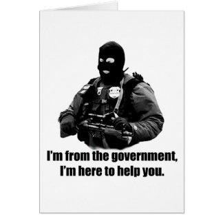 I'm from the government, I'm here to help you. Card