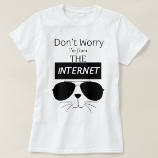 I'm From The Internet - Tshirt