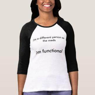 I'm Functional (Meds positivity shirt) T Shirt