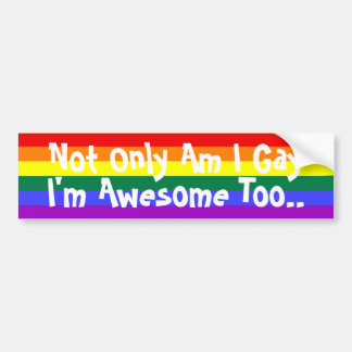 I'm Gay and Awesome Car Bumper Sticker