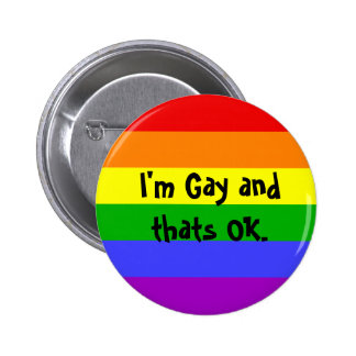 I'm Gay and thats OK. 6 Cm Round Badge