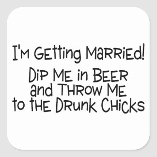 Im Getting Married Dip Me In Beer Square Stickers