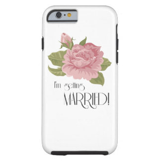 I'm getting married! tough iPhone 6 case