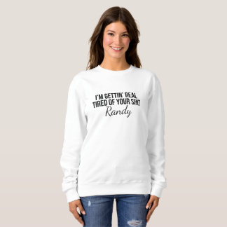 I'm Getting Real Tired, Custom Funny Shirt