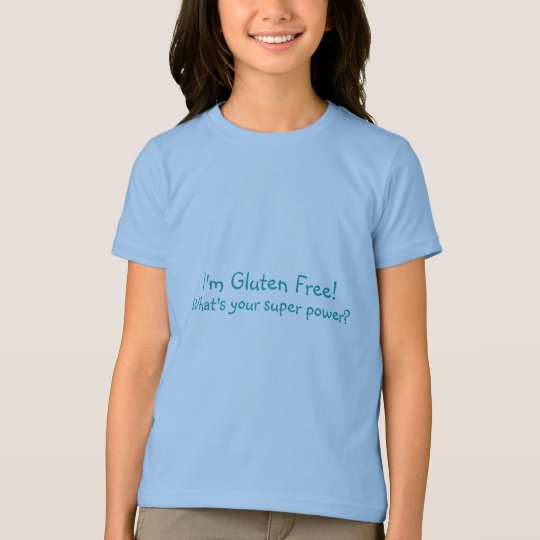 I'm Gluten Free!, What's your super power? T-Shirt