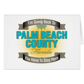 I'm Going Back To (Palm Beach County) Greeting Card