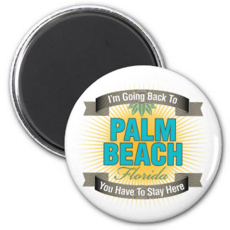 I'm Going Back To (Palm Beach) Magnet