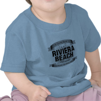 I'm Going Back To (Riviera Beach) Tee Shirts
