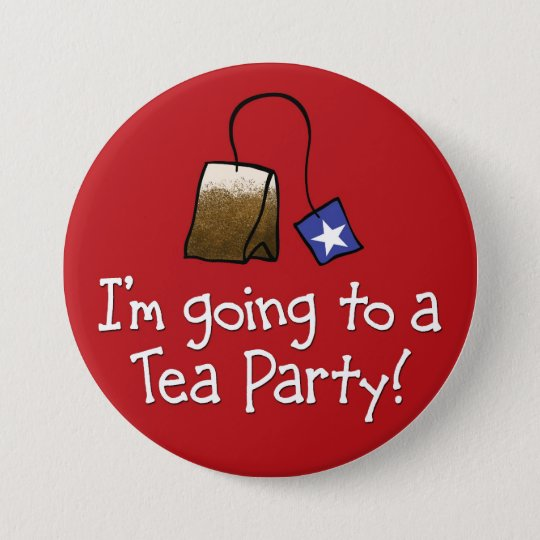 I'm Going to a TEA PARTY! 7.5 Cm Round Badge