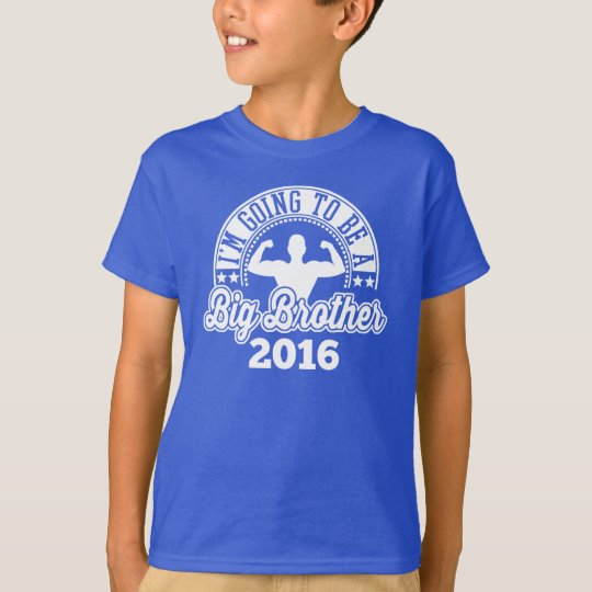 I'm Going To Be A Big Brother 2016 T-Shirt