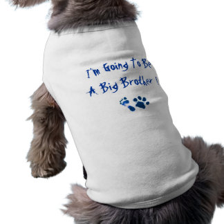 I'm Going To Be A Big Brother Sleeveless Dog Shirt