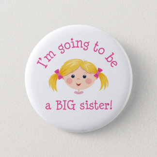 Im going to be a big sister - blond hair 6 cm round badge