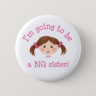 Im going to be a big sister - girl with brown hair 6 cm round badge