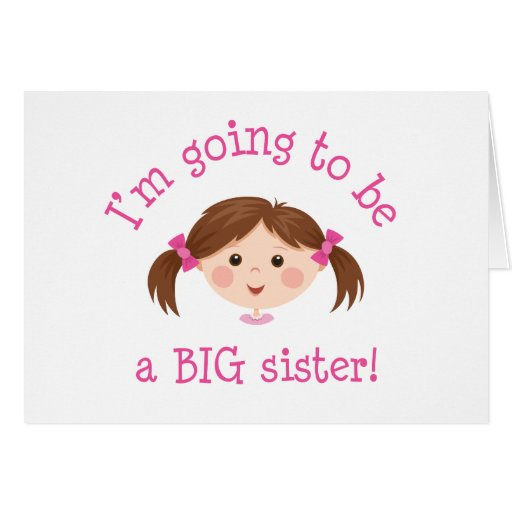 Im going to be a big sister - girl with brown hair greeting card