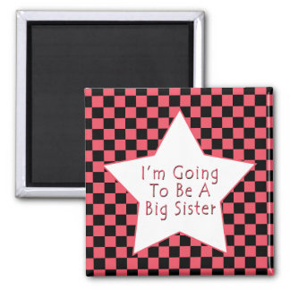 I'm Going To Be A Big Sister Square Magnet