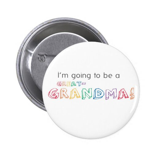 I'm going to be a GREAT-GRANDMA! Button