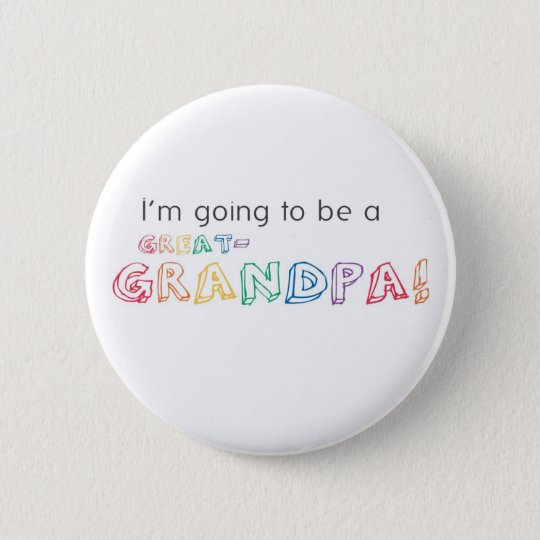 I'm going to be a GREAT-GRANDPA! Button