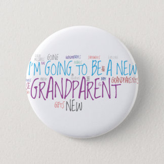 I'm going to be a new Grandparent! 6 Cm Round Badge
