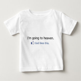 I'm going to Heaven Facebook Status Baby T-Shirt