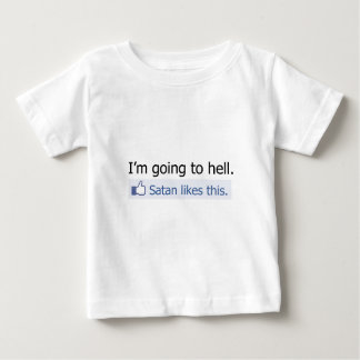 I'm going to hell baby T-Shirt
