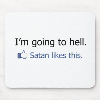 I'm going to hell Facebook status design Mouse Mat