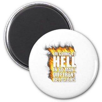 I'm going to hell in so many different religions. 6 cm round magnet