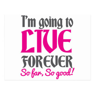 I'm going to live forever so far so good! postcard