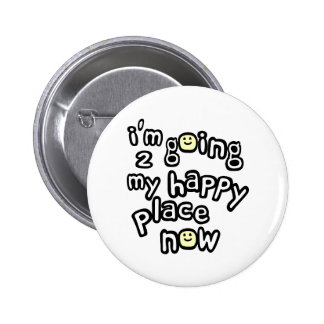 I'm Going To My Happy Place Now With Smiley Faces 6 Cm Round Badge