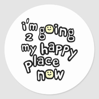 I'm Going To My Happy Place Now With Smiley Faces Round Sticker