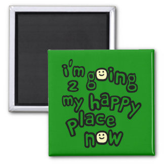I'm Going To My Happy Place Now With Smiley Faces Square Magnet