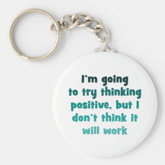 I'm going to try thinking positive, basic round button key ring
