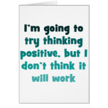 I'm going to try thinking positive, greeting card