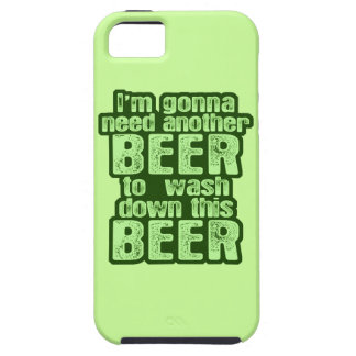 I'm Gonna Need Another Beer iPhone 5 Case