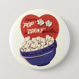 I'm Gonna Pop a Corny Question Valentine Button