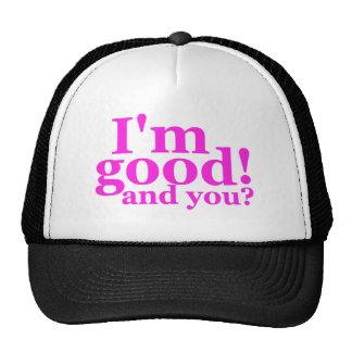 I'm Good! And You? Trucker Snapback Cap Hat