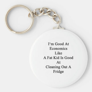I'm Good At Economics Like A Fat Kid Is Good At Cl Basic Round Button Key Ring