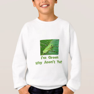 I'm Green Sweatshirt
